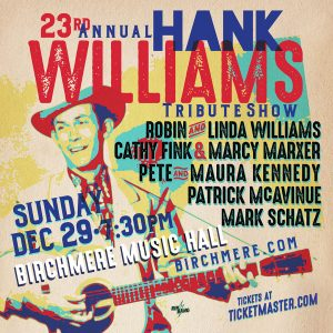 23rd Annual Hank Williams Tribute w/Cathy Fink & Marcy Marxer, Robin & Linda Williams, Pete and Maura Kennedy, Patrick McAvinue, Mark Schatz @ Birchmere Music Hall