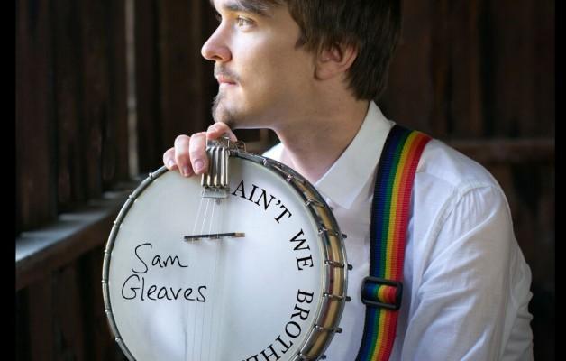 "Sam Gleaves- ""AIN'T WE BROTHERS"""