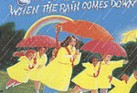 WHEN THE RAIN COMES DOWN (CD)