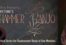 TRUEFIRE DVD CLAWHAMMER BANJO (Intermediate Module 3) (DVD or download)